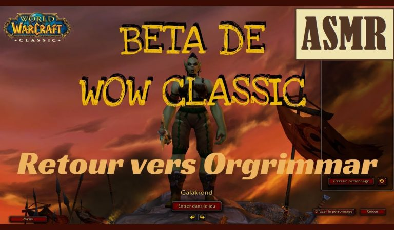 🎧ASMR World of Warcraft🔮[BETA WOW CLASSIC : RETOUR VERS ORGRIMMAR] Français/French