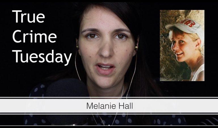 ASMR True Crime: Melanie Hall