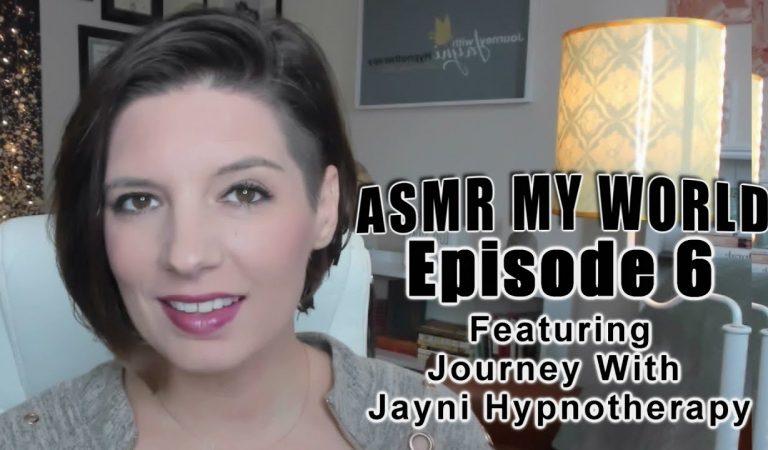 ASMR MY WORLD Ep 6 Journey With Jayni Hypnotherapy ASMR