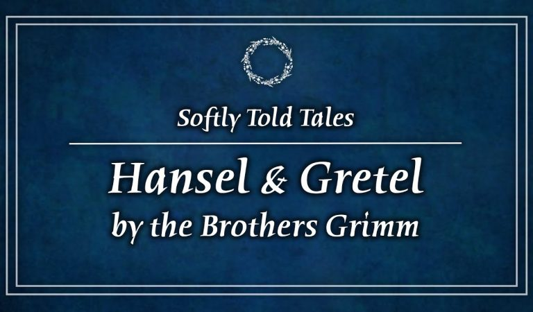 ASMR // Softly Told Tales ♢ Hansel and Gretel ♢ For Relaxation & Sleep