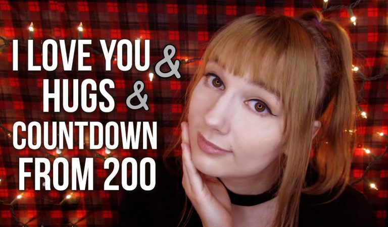 ASMR I Love You, It's Okay, Hugs, Countdown from 200, Face Touching