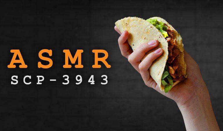 ASMR | SCP-3943: «Taco Man» – A Binaural SCP Reading