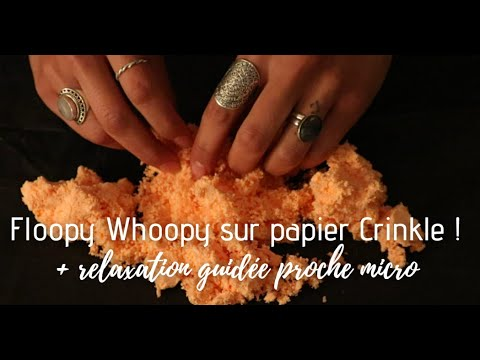 ASMR DETENTE 100% 😴 Floopy whoopy / crinkles / relaxation guidée proche micro
