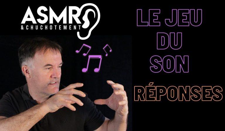 Le jeu du son – Les réponses – ASMR