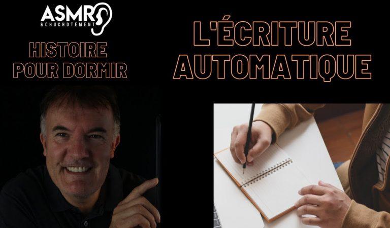 L'écriture automatique  ASMR